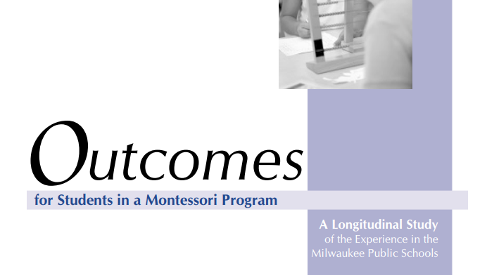 Thumbnail of front page of study: Outcomes for Students in a Montessori Program: A Longitudinal Study of the Experience in the Milwaukee Public Schools